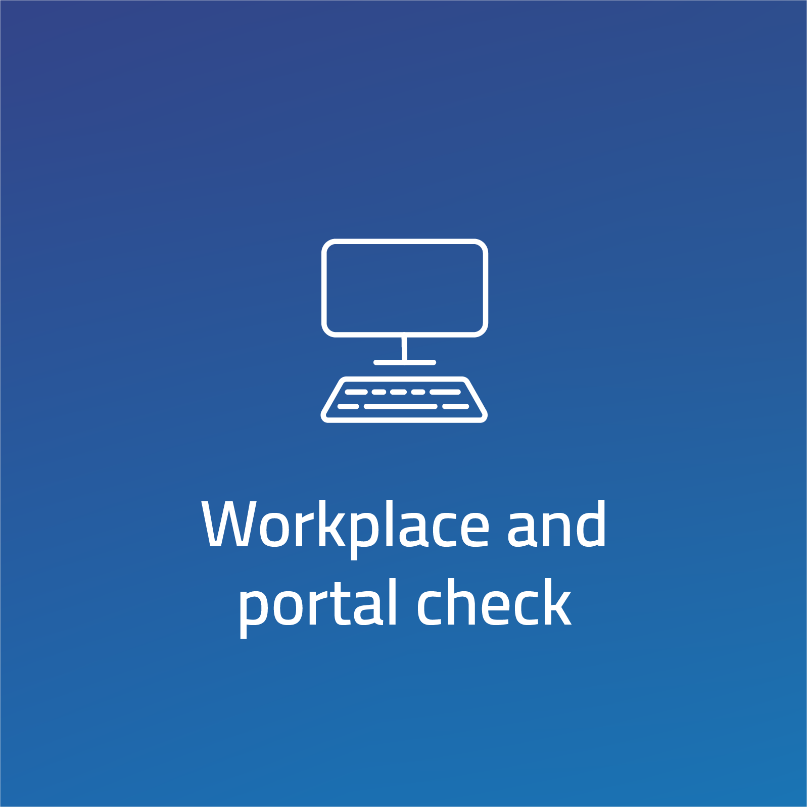 Workplace and portal check